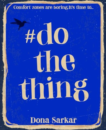 #DoTheThing: Because comfort zones are boring