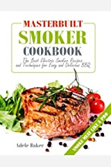 Masterbuilt Smoker Cookbook: The Best Electric Smoker Recipes and Techniques for Easy and Delicious BBQ (Electric Smoker Recipes, Smoking Meat Cookbook, The Best BBQ Recipes) Paperback