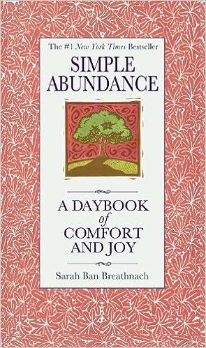 Simple Abundance A Daybook Of Comfort And Joy Sarah Ban Breathnach