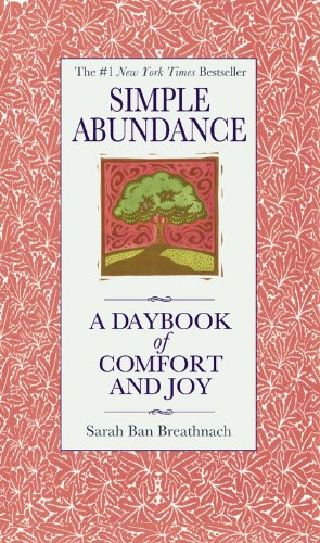Simple Abundance: A Daybook of  Comfort and - Ban Chris