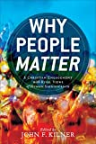 Why People Matter: A Christian Engagement with