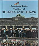 The Story of the Unification of Germany, Jim Hargrove, 0516047612