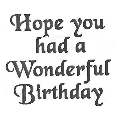 hope you had a wonderful birthday
