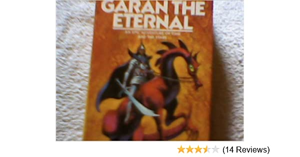 Garan the Eternal: An Epic Adventure of Time and the Stars