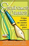 img - for Escribamos Cuentos: Como escribir un cuento paso a paso (Coleccion Oruga) (Spanish Edition) by Rosario Barros (2009-04-01) book / textbook / text book