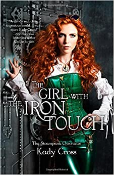 The Girl with the Iron Touch (Harlequin Teen)