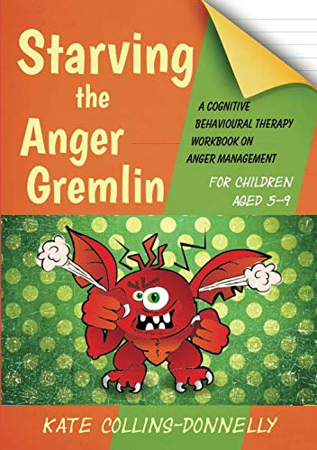 - Starving the Anger Gremlin for Children Aged 5-9 (Gremlin and Thief CBT Workbooks)