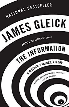 The Information: A History, a Theory, a Flood by [Gleick, James]