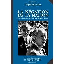 Négation de la nation (La): Identité culturelle québécoise et le