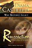 Resurrection (Wolf Brother's Legacy Book 1)