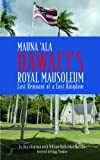 img - for Mauna Ala: Hawaii's Royal Mausoleum book / textbook / text book