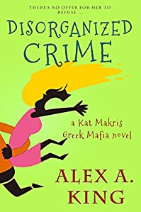 Disorganized Crime by Alex A. King ebook deal