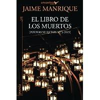 El libro de los muertos: Poemas selectos 1973-2015...
