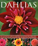 Dahlias: An Illustrated Guide To Vari...