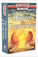 Armchair Reader The Origins of Everything Paperback