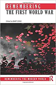 Amazon.com: Remembering the First World War (Remembering the Modern World)  (9780415856324): Ziino, Bart: Books