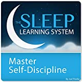 #10: Master Self-Discipline and Willpower with Hypnosis and Meditation: The Sleep Learning System