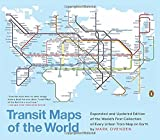 #10: Transit Maps of the World: Expanded and Updated Edition of the World's First Collection of Every Urban Train Map on Earth