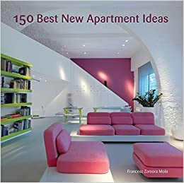 150 Best New Apartment Ideas: Francesc Zamora: 9780062067234 ...