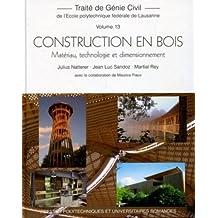 Construction en bois : Matériau, technologie et dimensionnement
