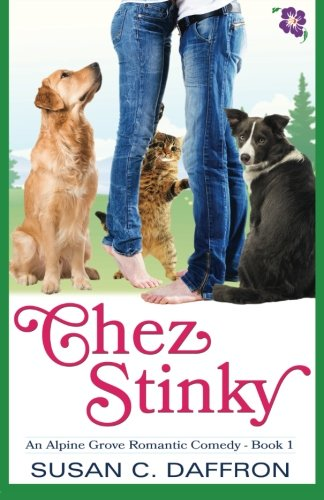 Chez Stinky (An Alpine Grove Romantic Comedy) (Volume 1)