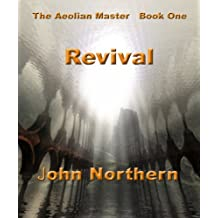 The Aeolian Master - Book One - REVIVAL (The Aeolian Master Series 1)