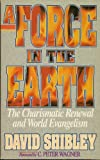 A Force in the Earth, Shibley, David, 0884192490