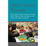 LEGO®-Based Therapy: How to build social competence through LEGO®-based Clubs for children with autism and related conditions