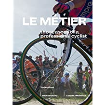 Le Métier: The Seasons of a Professional Cyclist