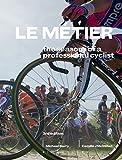 Le Métier: The Seasons of a Professional Cyclist (Rouleur)
