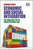 Economic and Social Integration : The Challenge for EU Constitutional Law, Schiek, Dagmar, 1783472618