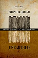 Boonesborough Unearthed: Frontier Archaeology at a Revolutionary Fort