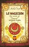 Les secrets de l'immortel Nicolas Flamel, tome 2 : Le magicien par Scott