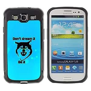 LASTONE PHONE CASE / Suave Silicona Caso Carcasa de Caucho Funda para Samsung Galaxy S3 I9300 / Dreams Motivational Inspirational Wolf Quote