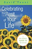 Celebrating the Rest of Your Life, David Yount, 0806651717