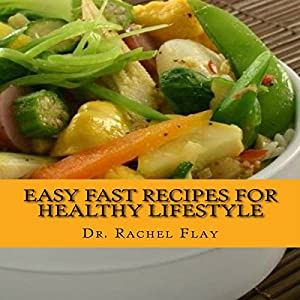 Easy Fast Recipes for Healthy Lifestyle: Learn a Few Tricks Audiobook