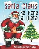 Santa Claus Se Pone a Dieta, Charlene Christie, 1493658948