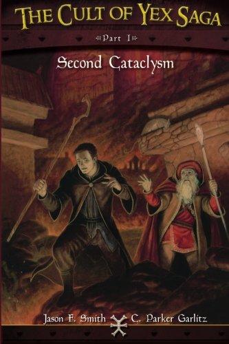 The Cult of Yex Saga Part I: Second Cataclysm (Volume 1)