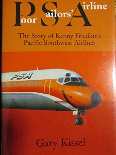 Poor Sailors' Airline: The Story of Kenny Friedkin's Pacific Southwest Airlines