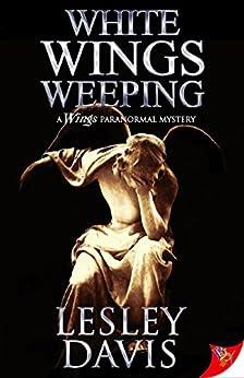 White Wings Weeping by [Davis, Lesley]