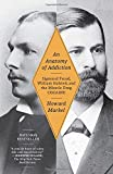 img - for An Anatomy of Addiction: Sigmund Freud, William Halsted, and the Miracle Drug, Cocaine book / textbook / text book