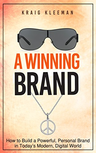Download PDF A Winning Brand - How to Build a Powerful, Personal Brand in Today's Modern, Digital World