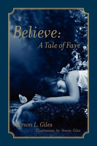 Read Online Believe-A Tale of Faye ebook