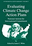 Evaluating Climate Chanage Action Plans : National Actions for International Commitment, , 1461380065