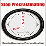 Stop Procrastinating: How to Overcome Procrastination | Joseph Help