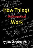 How Things (Mathematical) Work, Jim Shapiro, 1451593236