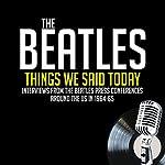 Things We Said Today | John Lennon,Paul McCartney,Ringo Starr,George Harrison,Jean Morris,Larry Kane