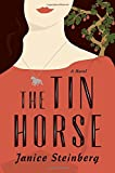 img - for The Tin Horse: A Novel book / textbook / text book