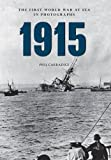 1915 The First World War at Sea in Photographs
