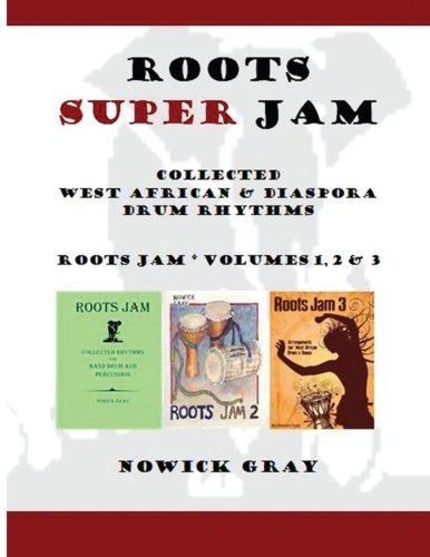 Roots Super Jam: Collected West African and Diaspora Drum Rhythms (Nowick Gray)